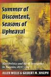 Summer of Discontent, Seasons of Upheaval, Allen Wells and Gilbert M. Joseph, 0804726566