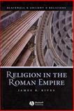 Religion in the Roman Empire, Rives, James B., 1405106565