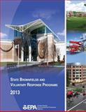 State Brownfields and Voluntary Response Programs 2013, U. S. Environmental Agency, 1500696560