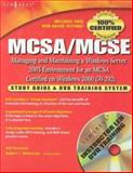 MCSA/MCSE Managing and Maintaining a Windows Server 2003 Environment for an MCSA Certified on Windows 2000 (Exam 70-292) : Study Guide and DVD Training System, Schmied, Will, 1932266569