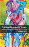 The Moral Dimensions of Empathy : Limits and Applications in Ethical Theory and Practice, Oxley, Julinna C., 0230276563