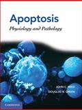 Apoptosis : Physiology and Pathology, Green, Douglas R., 0521886562