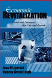 Economic Revitalization : Cases and Strategies for City and Suburb, Fitzgerald, Joan and Leigh, Nancey Green, 0761916563