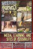 Media, Learning, and Sites of Possibility, Hill, Marc Lamont and Vasudevan, Lalitha, 0820486566