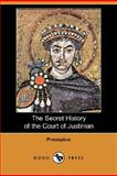 The Secret History of the Court of Justinian, Procopius, 140656656X