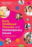 Early Childhood Theories and Contemporary Issues : An Introduction, Conkbayir, Mine and Pascal, Christine, 1780936567