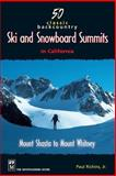 50 Classic Backcountry Ski and Snowboard Summits in California, Paul Richins, 0898866561