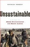 Unsustainable : A Primer for Global Environmental and Social Justice, Hossay, Patrick, 1842776568