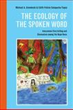 The Ecology of the Spoken Word : Amazonian Storytelling and the Shamanism among the Napo Runa, Uzendoski, Michael and Calapucha-Tapuy, Edith Felicia, 0252036565