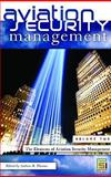 Aviation Security Management, Andrew R. Thomas, 0313346569
