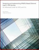 Designing and Implementing IP/MPLS-Based Ethernet Layer 2 VPN Services : An Advanced Guide for VPLS and VLL, Better Homes and Gardens Books Staff and Alcatel-Lucent, 0470456566