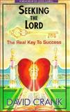 Seeking the Lord, the Real Key to Success, T. Crank, 0927936569