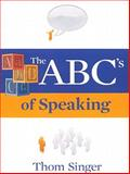 The ABC's of Speaking, Thom Singer, 0967156564