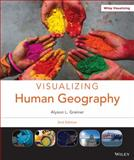 Visualizing Human Geography : At Home in a Diverse World, Greiner, Alyson, 1118526562