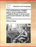 The Contrivances a Ballad Opera As It Is Acted at the Theatres-Royal in Drury-Lane and Covent-Garden by Harry Carey, Henry Carey, 1170456561