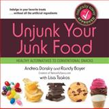 Unjunk Your Junk Food, Andrea Donsky and Randy Boyer, 1451616562