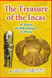 The Treasures of the Incas, G. Henty, 1484146565