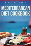 Mediterranean Diet Cookbook, Stacy Michaels, 1492136565