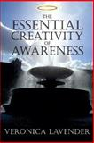 The Essential Creativity of Awareness, Veronica Lavender, 1497326567