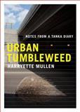 Urban Tumbleweed, Harryette R. Mullen, 1555976565