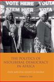 The Politics of Neoliberal Democracy in Africa : State and Civil Society in Nigeria, Tar, Usman A., 1845116569