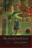 The Art of Courtly Love, Capellanus, Andreas, 0231136579