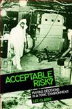 Acceptable Risk? : Making Decisions in a Toxic Environment, Clarke, Lee, 0520076575