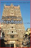 The Renewal of the Priesthood - Modernity and Traditionalism in a South Indian Temple, Fuller, C. J., 0691116571