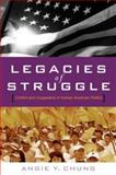 Legacies of Struggle : Conflict and Cooperation in Korean American Politics, Chung, Angie, 0804756570