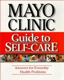 Mayo Clinic Guide to Self-Care, Mayo Clinic Staff, 0962786578