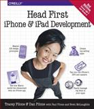 Head First iphone and ipad Development : A Learner's Guide to Creating Objective-C Applications for the iphone and ipad, Pilone, Dan and Pilone, Tracey, 1449316573