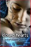 Closed Hearts, Susan Quinn, 1475296576