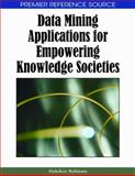 Data Mining Applications for Empowering Knowledge Societies, Hakikur Rahman, 1599046571