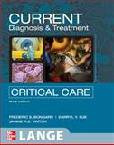 Current Diagnosis and Treatment Critical Care, Bongard, Frederic S. and Sue, Darryl Y., 007143657X
