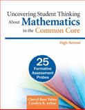 Uncovering Student Thinking about Mathematics in the Common Core, High School : 25 Formative Assessment Probes, Tobey, Cheryl Rose and Arline, Carolyn, 1452276579