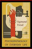 Psychopathology of Everyday Life, Sigmund Freud, 1891396579