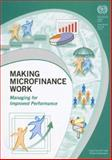 Making Microfinance Work : Managing for Improved Performance, Churchill, Craig and Frankiewicz, Cheryl, 9221186571