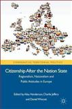 Citizenship after the Nation State : Regionalism, Nationalism and Public Attitudes in Europe, , 0230296572