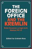The Foreign Office and the Kremlin, , 0521286573