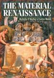 The Material Renaissance, Welch, Evelyn, 0719076579