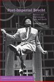 Post-Imperial Brecht : Politics and Performance, East and South, Kruger, Loren, 0521036577