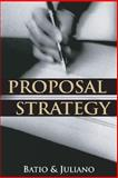 Proposal Strategy, Batio, Christopher and Juliano, Laurie, 0538726571