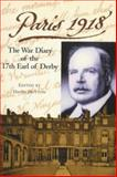 Paris 1918 : The War Diary of the British Ambassador, the 17th Earl of Derby, Dutton, David, 0853236577