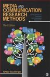 Media and Communication Research Methods : An Introduction to Qualitative and Quantitative Approaches, Berger, Arthur Asa, 1452256578