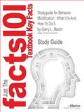Studyguide for Behavior Modification : What It Is and How to Do It by Garry L. Martin, ISBN 9780131942271, Cram101 Textbook Reviews Staff, 1618126571