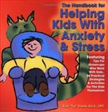 The Handbook for Helping Kids with Anxiety and Stress, Frank, Kim, 1889636576