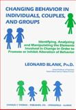 Changing Behavior in Individuals, Couples and Groups, Leonard Blank, 0398066574