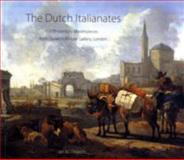 The Dutch Italianates : 17th-Century Masterpieces from Dulwich Picture Gallery, London, Dejardin, Ian, 0856676578