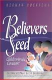 Believers and Their Seed, Herman Hoeksema, 0916206572