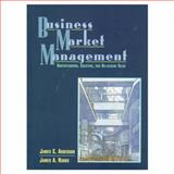 Business Market Management : Understanding, Creating and Delivering Value, Anderson, James C. and Narus, James A., 0135226570